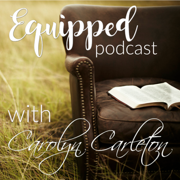 Equipped podcast Carolyn Carleton